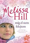 Melissa Hill: Míg el nem felejtem