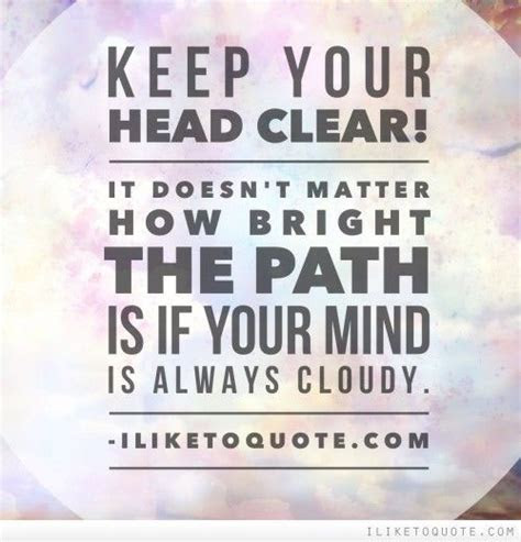 Clear My Head Quotes