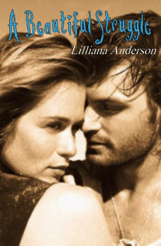 A Beautiful Struggle (book #1) by Lilliana Anderson