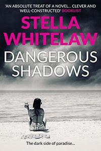 Dangerous Shadows by Stella Whitelaw