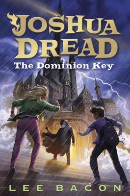 Joshua Dread: The Dominion Key (Joshua Dread, #3)