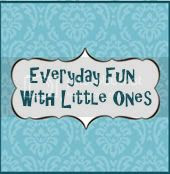 Everyday Fun With Little Ones
