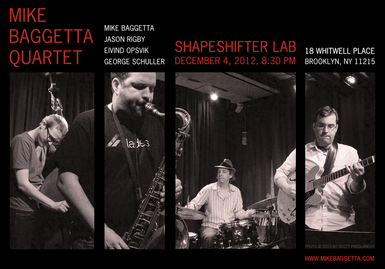 Mike Baggetta Quartet in Brooklyn, NYTuesday, Dec. 4 - 8.30pmShapeShifter Lab
