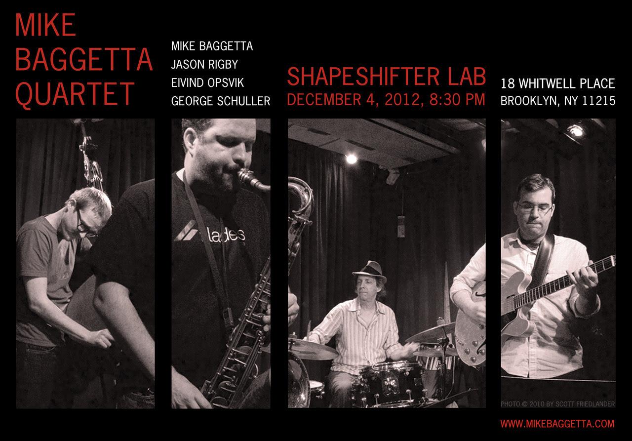 Mike Baggetta Quartet in Brooklyn, NYTuesday, Dec. 4 - 8.30pmShapeShifter Lab