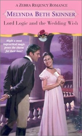 book cover of   Lord Logic and the Wedding Wish   by  Melynda Beth Skinner