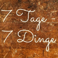 7 Tage - 7 Dinge