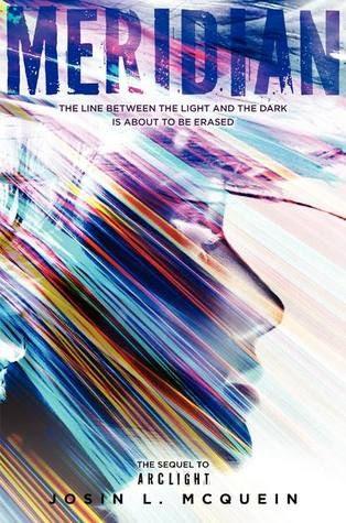 Meridian (Arclight #2) by Josin L. McQuein
