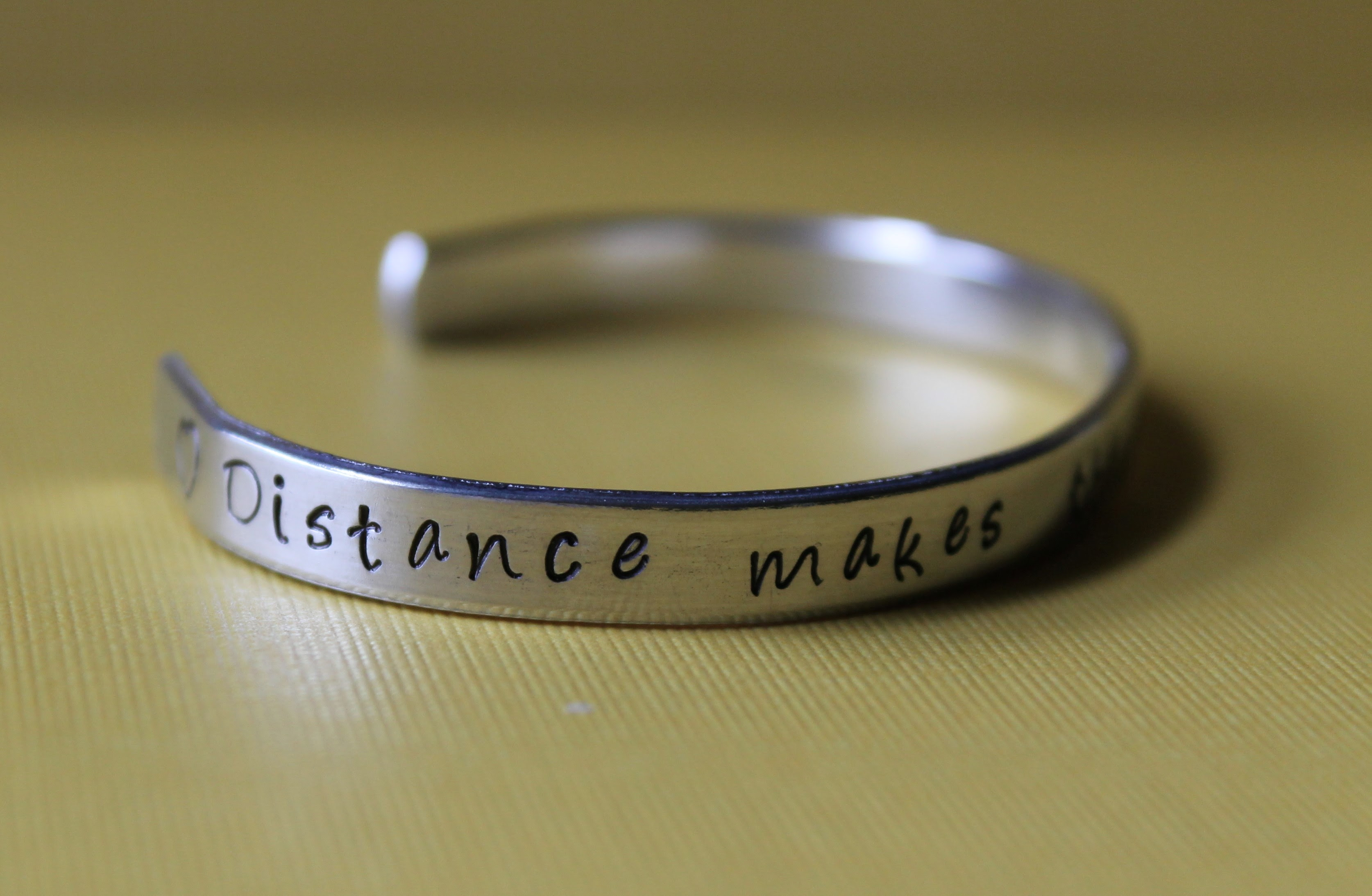 Distance Makes The Heart Grow Fonder Hand Stamped Cuff Bracelet