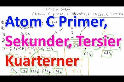 Perbedaan Atom C Primer, C Sekunder, C Tersier, dan C Kuarterner