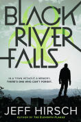 Title: Black River Falls, Author: Jeff Hirsch