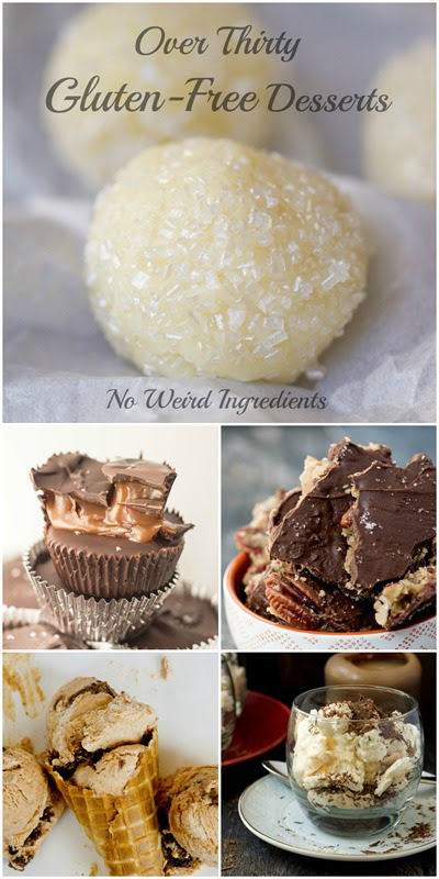 Over 30 Gluten Free Desserts Without Any Weird Ingredients
