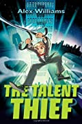 The Talent Thief by Alex Williams