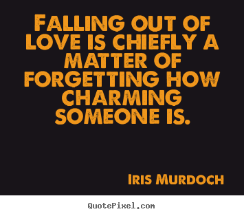 Falling Out Of Love Quotes Quotes About Love