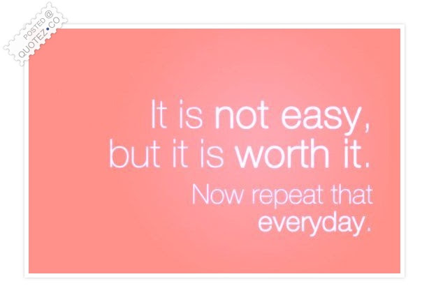 Not Easy But It Is Worth It Motivational Quote Quotezco
