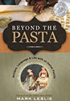 Beyond The Pasta; Recipes, Language and Life…