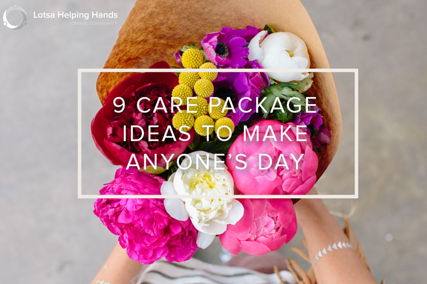 9 Care Package Ideas To Make Anyones Day