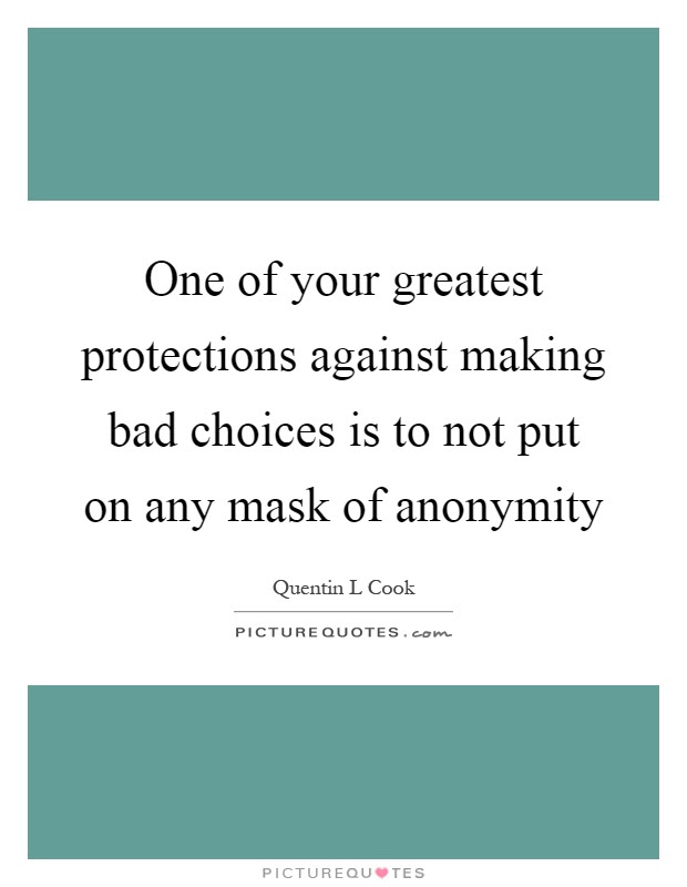 One Of Your Greatest Protections Against Making Bad Choices Is