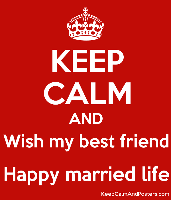 Keep Calm And Wish My Best Friend Happy Married Life Poster