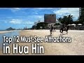 Top 12 Must-See Attractions in Hua Hin หัวหิน