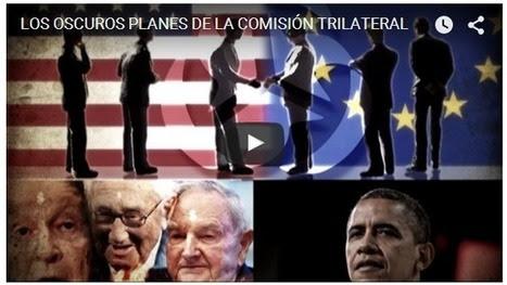Los OSCUROS PLANES de la COMISIÓN TRILATERAL | La R-Evolución de ARMAK | Scoop.it