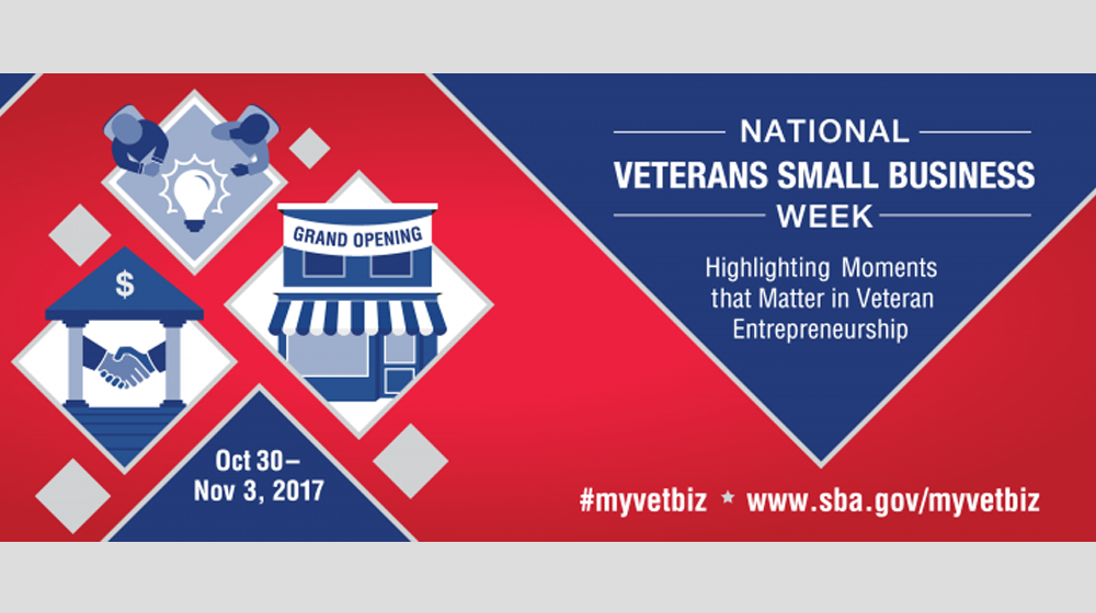 National Veterans Small Business Week 2017 Celebrates Economic Contribution of Service Members