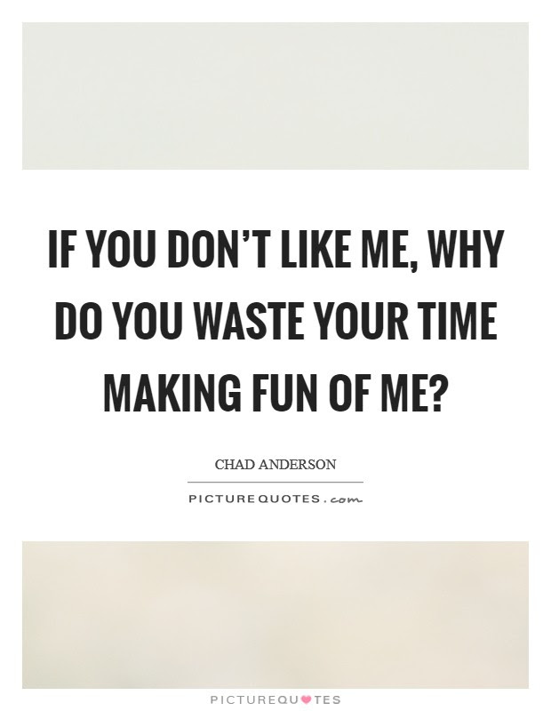 Do You Like Me Quotes Sayings Do You Like Me Picture Quotes
