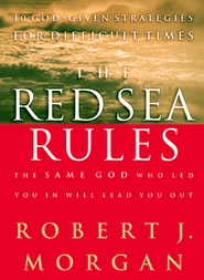 The Red Sea Rules: 10 God-Given Strategies for Difficult Times  -     By: Robert J. Morgan