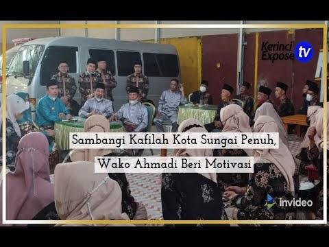 Wako Ahmadi Beri Motivasi Kepada Kafilah Kota Sungai Penuh yang Ikuti MTQ Provinsi Jambi