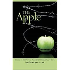 The Apple: Based on the Herman Rosenblat Holocaust Love Story