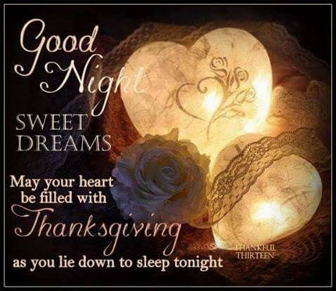 Good Night Sweet Dreams May You Heart Be Filled With Thanksgiving