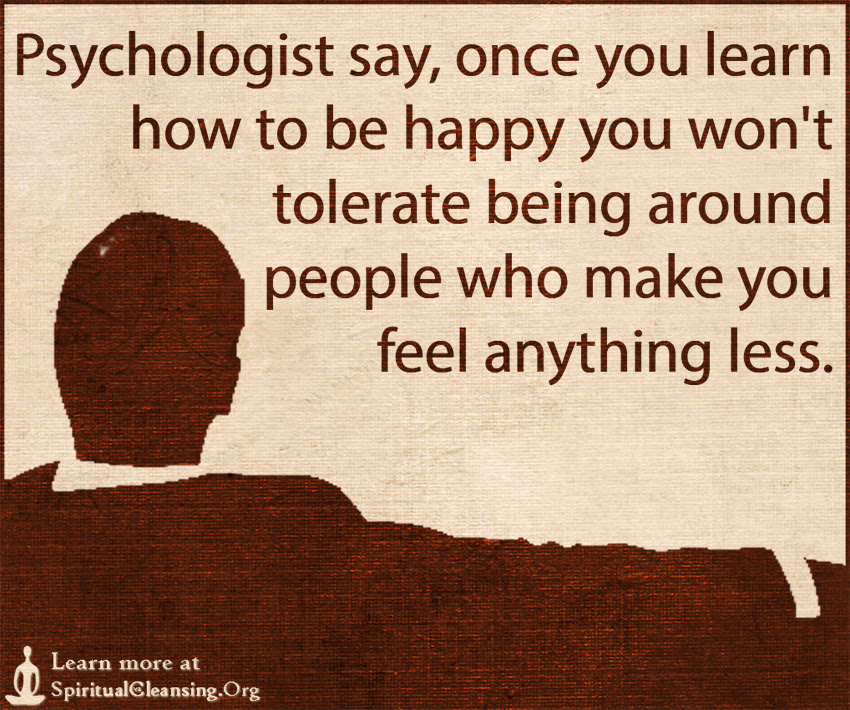 Psychologist Say Once You Learn How To Be Happy You Wont Tolerate