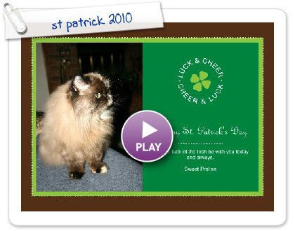 Click to play this Smilebox greeting: st patrick 2010