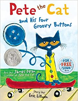http://www.amazon.com/Pete-Cat-Four-Groovy-Buttons/dp/0062110586/ref=sr_1_1?s=books&ie=UTF8&qid=1435588832&sr=1-1&keywords=pete+the+cat+and+his+four+groovy+buttons