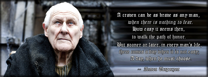 A Craven Can Be As Brave As Any Man Aemon Targaryen George