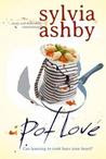 Pot Love: A Zingy And Delicious Romantic Novel