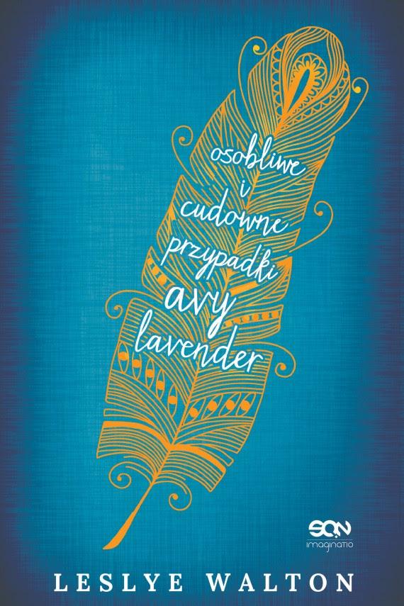 Osobliwe i cudowne przypadki Avy Lavender (ebook) – Leslye Walton