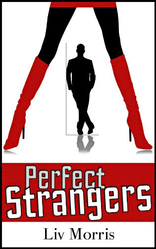 Perfect Strangers (Love in the City Short) by Liv Morris