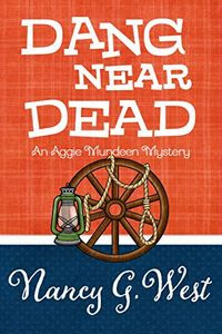 Dang Near Dead by Nancy G. West