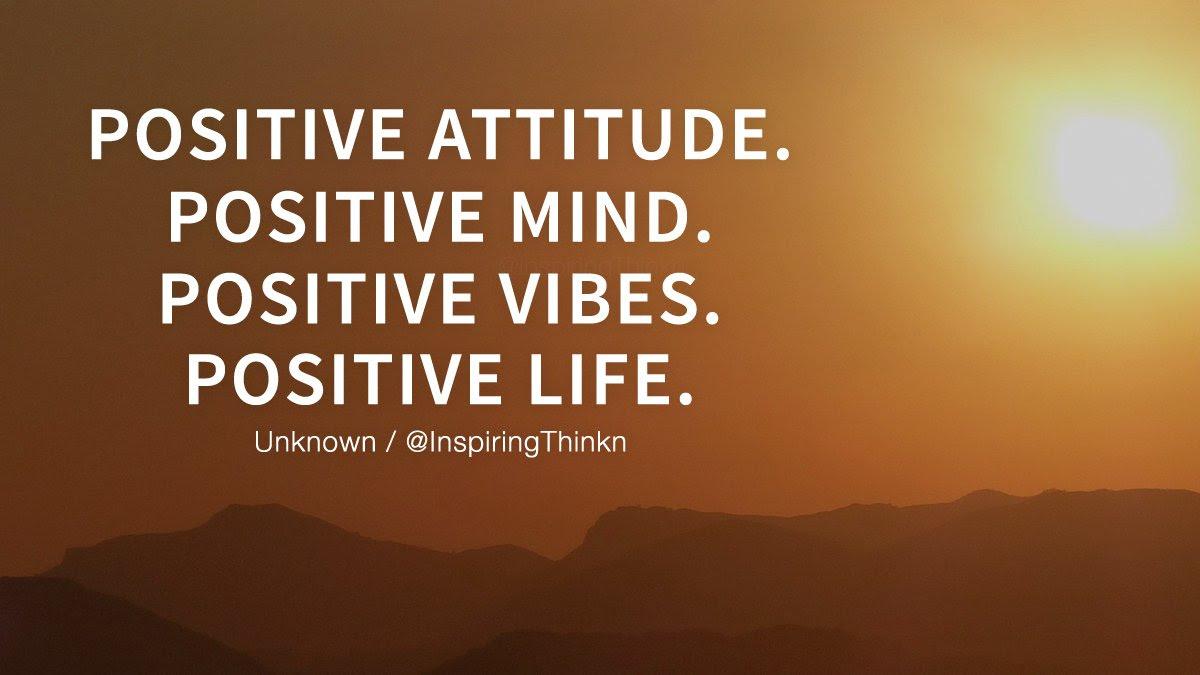 Positive Attitude Positive Mind Positive Vibes Positive Life