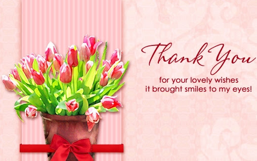 Thank You For Your Lovely Wishes It Brought Smiles To My Eyes