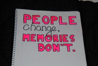 People Change Memories Dont Inspiring Quotes And Sayings