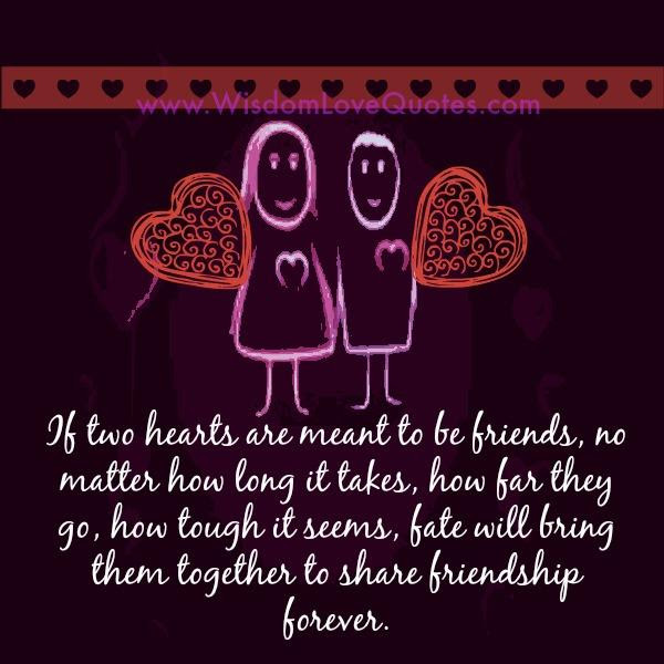 If Two Hearts Are Meant To Be Together Wisdom Love Quotes