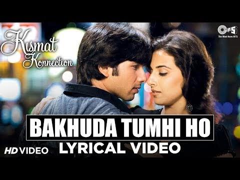 Bakhuda Tumhi Ho Lyrics - Kismat Konnection Atif Aslam