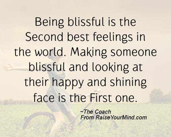 Being Blissful Is The Second Best Feelings In The World Making