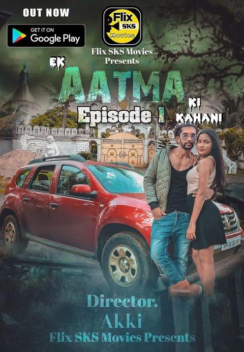Ek AATMA Ki Kahani (2020) - Flix SKS Movies Exclusive Series Season 1 (EP 1 & 2 Added)