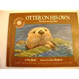 Otter On His Own The Story Of The Sea Otter Smithsonian Oceanic Collection Book With Easy To Download Ebook