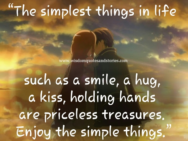 The Simplest Things In Life Wisdom Quotes Stories