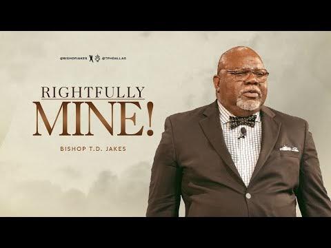 Rightfully Mine! - TD Jakes