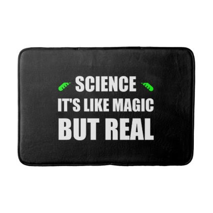 Science Like Magic But Real Bathroom Mat