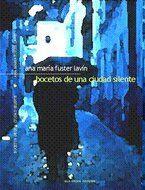 """""""Bocetos de una ciudad silente"""", de Ana María Fuster Lavín"""